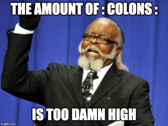 too many colons