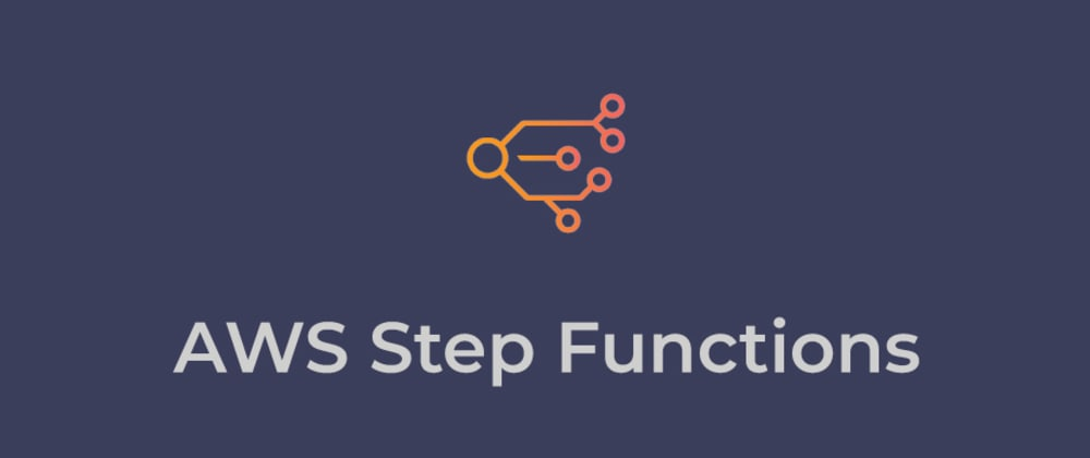 Cover image for Getting Started with AWS Step Functions