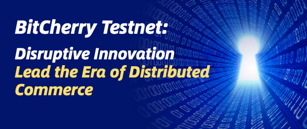 Cover image for SHARING| BitCherry Testnet: Disruptive Innovation Lead the Era of Distributed Commerce