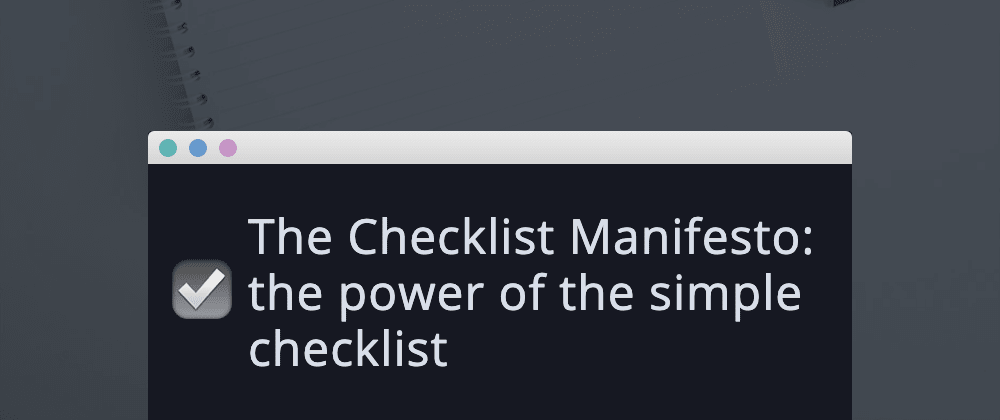 Cover image for The Checklist Manifesto: the power of the simple checklist
