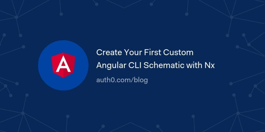 Create Your First Custom Angular CLI Schematic with Nx