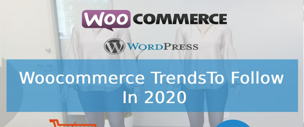 Cover image for Woocommerce Trends 2020