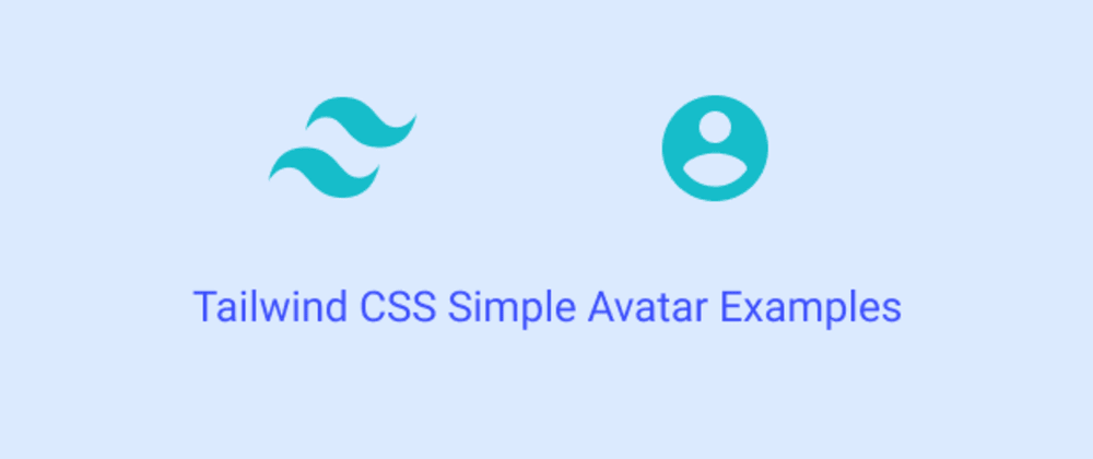 Cover image for Tailwind CSS Simple Avatar Examples
