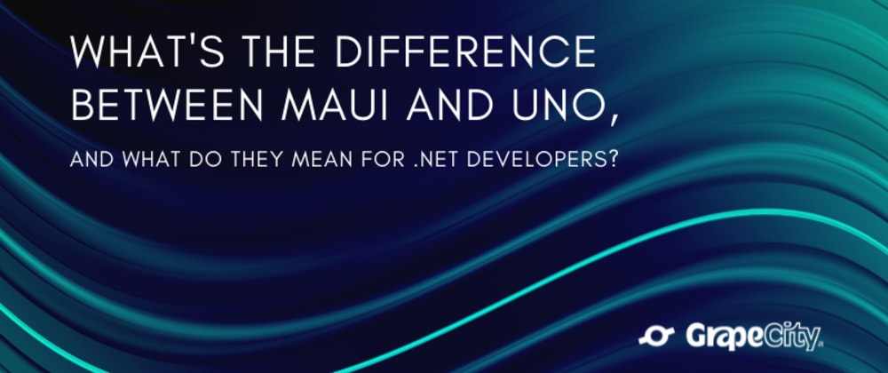 Cover image for What's the Difference Between MAUI and Uno, and What Do They Mean for .NET Developers?