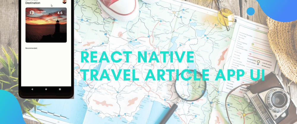 Cover image for React Native Travel Article App UI Clone #2 : Destinations Section