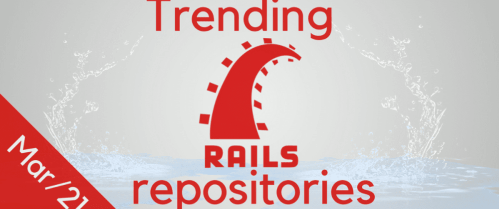 Weekly trending Ruby on Rails repositories. March, 21