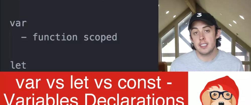 Cover image for var vs let vs const in JavaScript