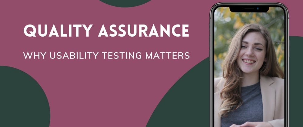 Cover image for Quality Assurance: Why Usability Testing Matters