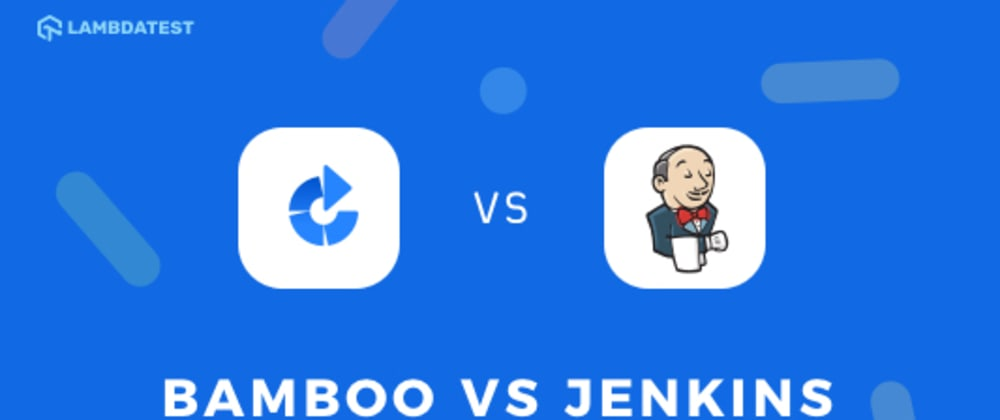 Cover image for Bamboo vs Jenkins: Showdown Of CI/CD Tools