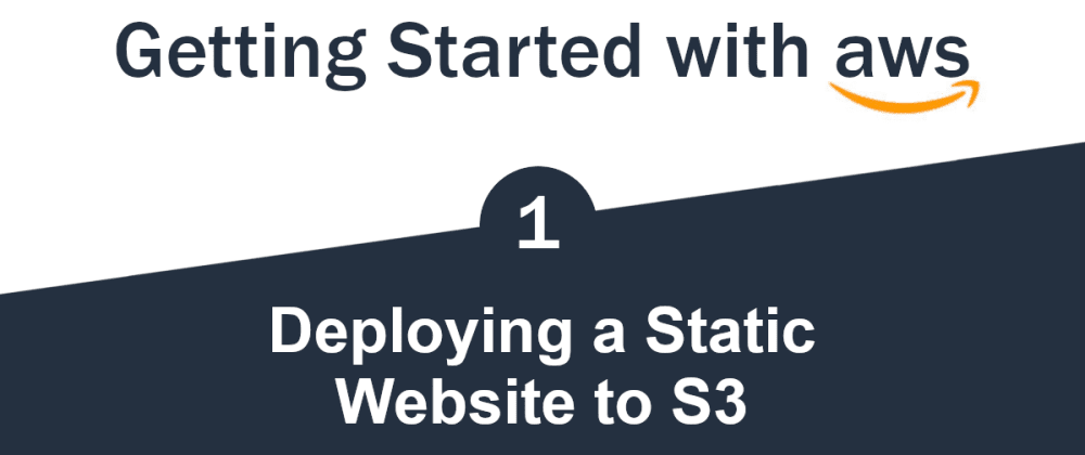 Cover image for Getting Started with Serverless AWS (1/3) - Deploying a Static Website to S3
