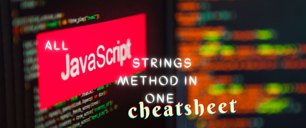 Cover image for All js strings method - less text , more snippet