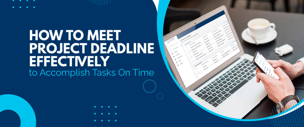 Cover image for Top Tips to Meet Deadlines and Get Timely Results