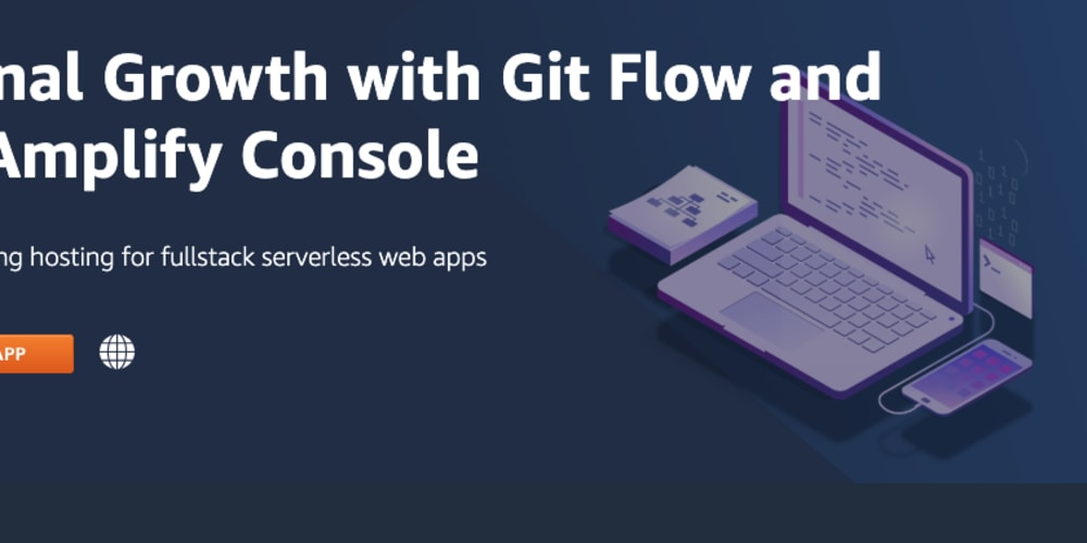 Personal Growth with Git Flow and AWS Amplify Console - Part