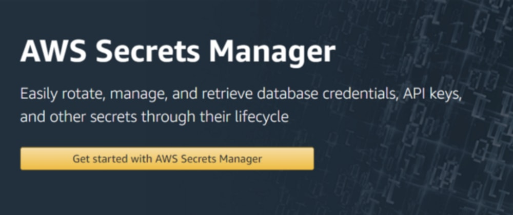 Cover image for  AWS Secrets Manager, how to work with it, part 1