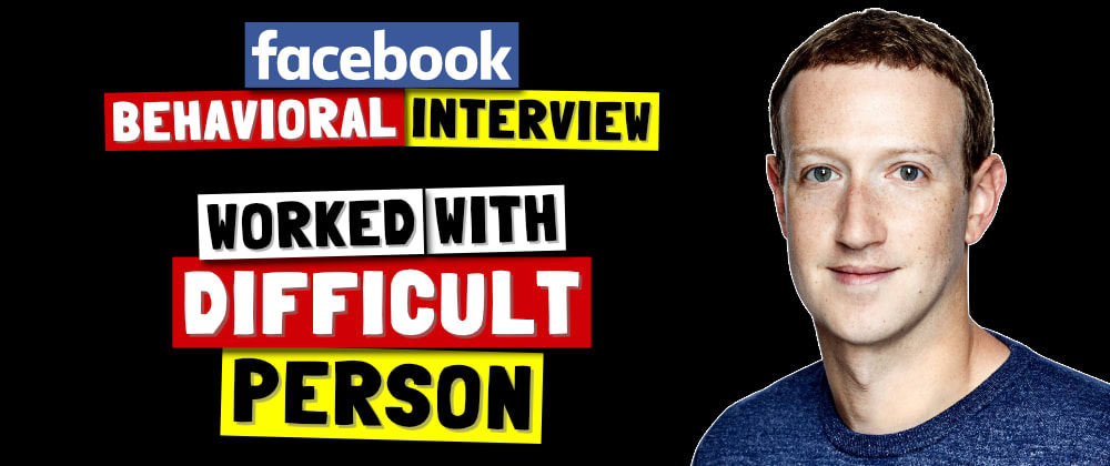 Cover image for ✅ Tell Me About A Time You Worked With A Difficult Person | Facebook Behavioral Interview (Jedi) Series 🔥