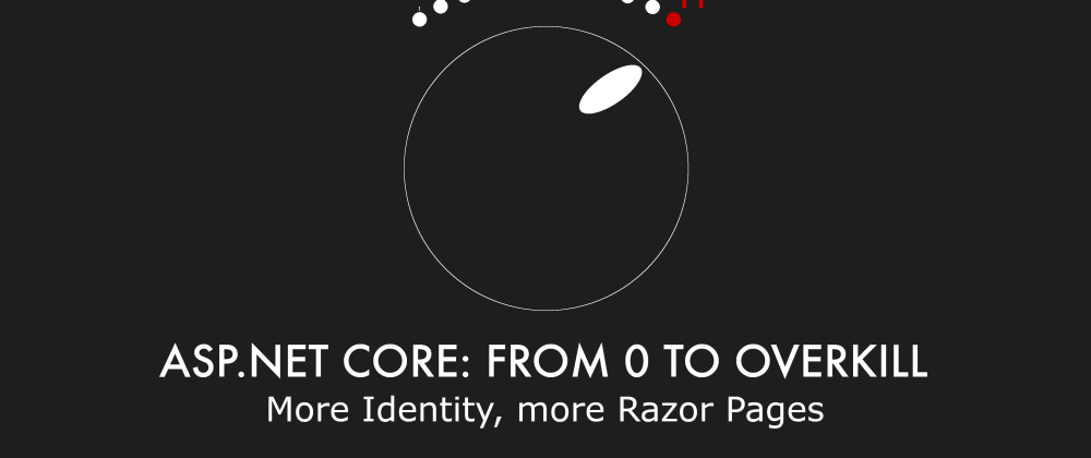 Cover image for Episode 017 - More Identity, more Razor Pages - ASP.NET Core: From 0 to overkill