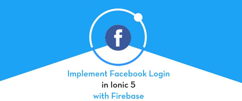 Cover image for Facebook login in Ionic 5 Cordova apps using Firebase