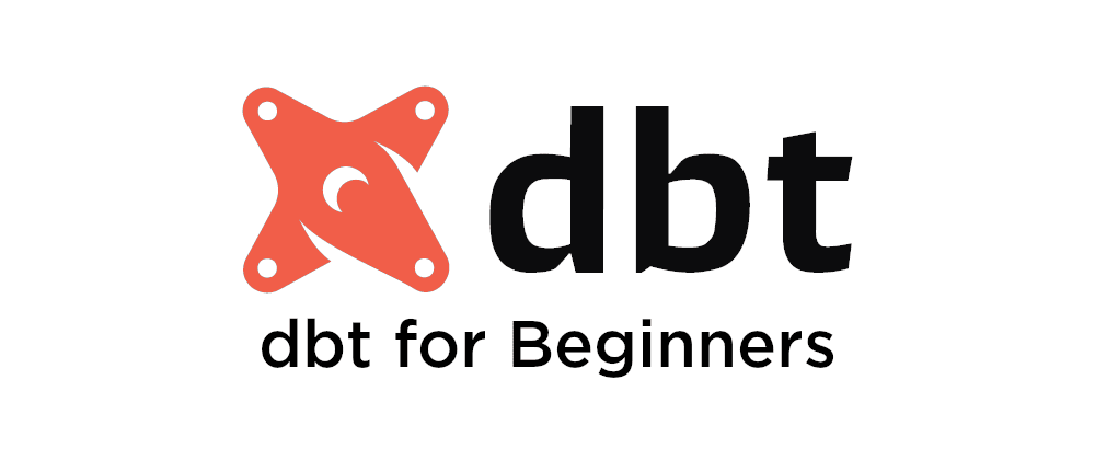 Cover image for dbt for Beginners: Introduction to dbt