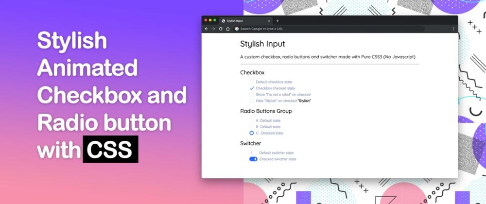 Cover image for CSS Stylish Custom Checkbox and Radio Input