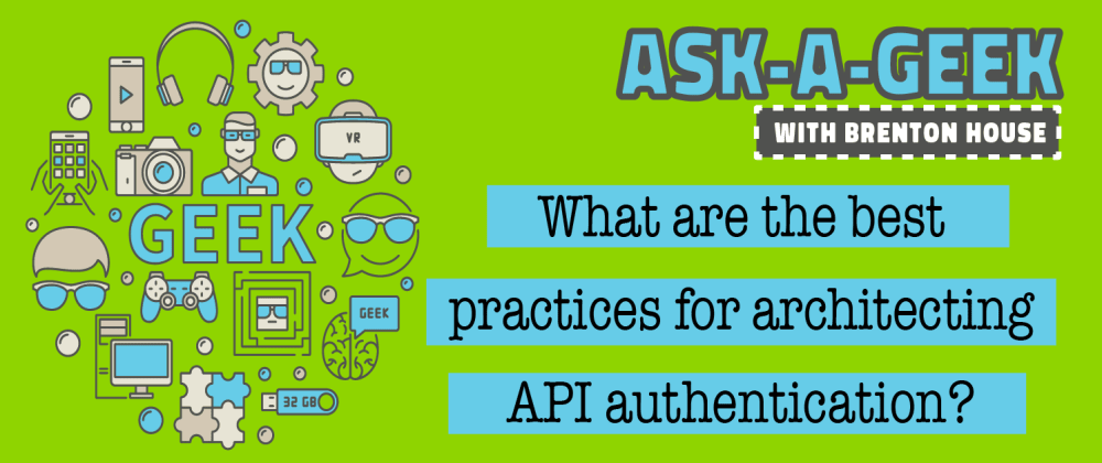 Cover image for What are the best practices for architecting API authentication?