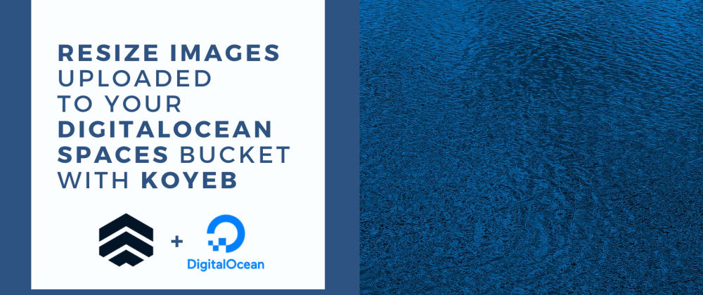 Cover image for Process DigitalOcean Spaces Bucket Images to Generate Thumbnails