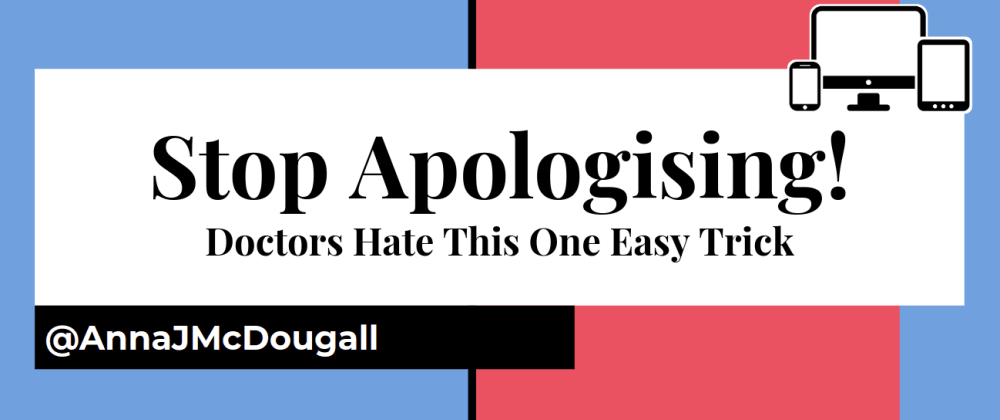 Cover image for An Easy Trick to Stop Apologising