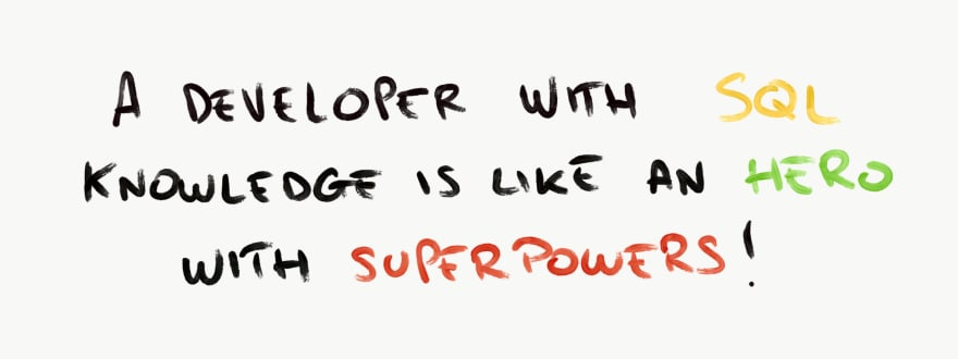 A developer with good SQL knowledge is like a superhero with superpowers