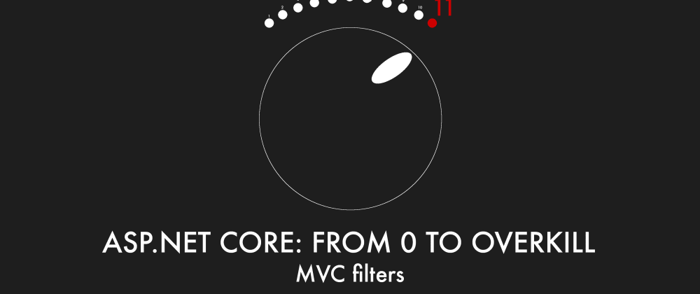 Cover image for Episode 009 - MVC filters - ASP.NET Core: From 0 to overkill