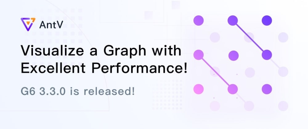 Cover image for G6 3.3: Visualize a Graph with Excellent Performance!