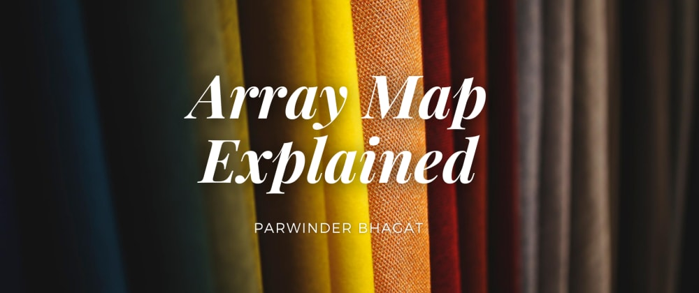Cover image for Array Map Explained