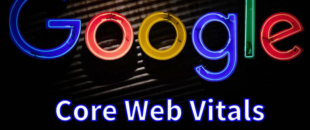 Cover image for Core Web Vitals Score Updates Impact Google SEO