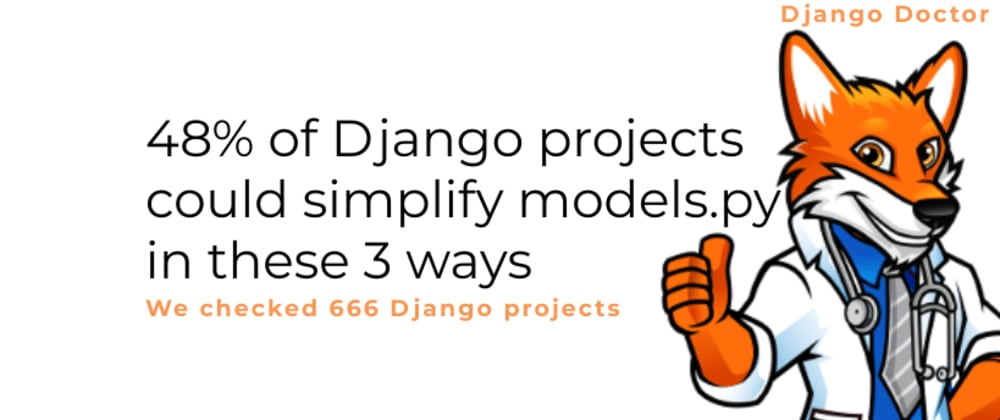 Cover image for 48% of Django projects could simplify models.py in these 3 ways