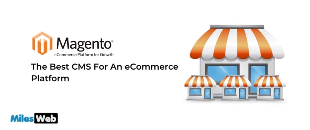 Cover image for Magento - The Best CMS For An eCommerce Platform