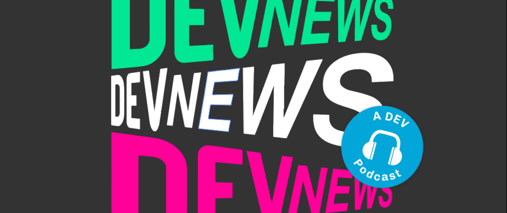 Cover image for COVID-19 Vaccine & Tech Impact, Apple's Arm-Based Macs, Controlling Computers With Our Brains, & more on the DevNews podcast!