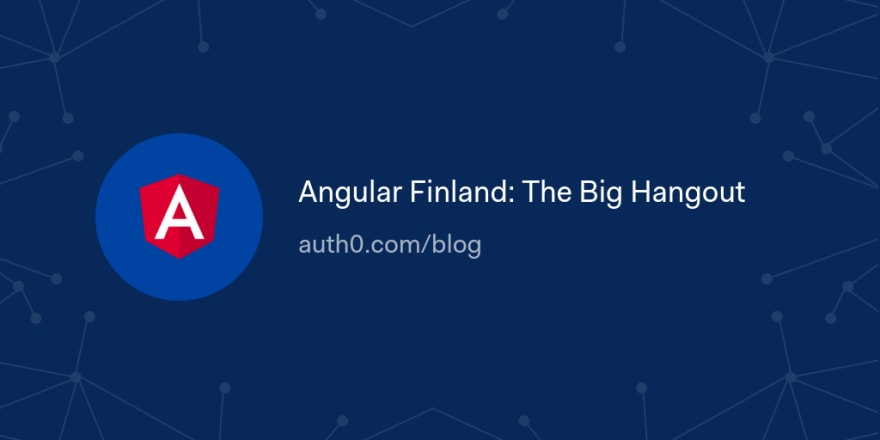 Angular Finland: The Big Hangout
