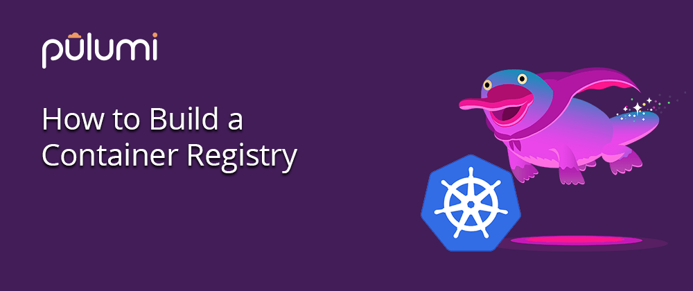 Cover image for How to Build a Container Registry