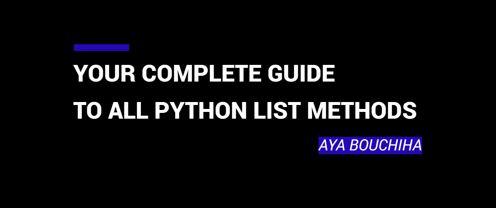 Cover image for This Is Your Complete Guide To All Python List Methods