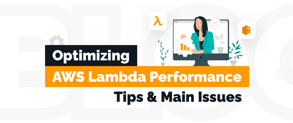 Cover image for AWS Lambda Performance: Main Issues and How to Overcome Them