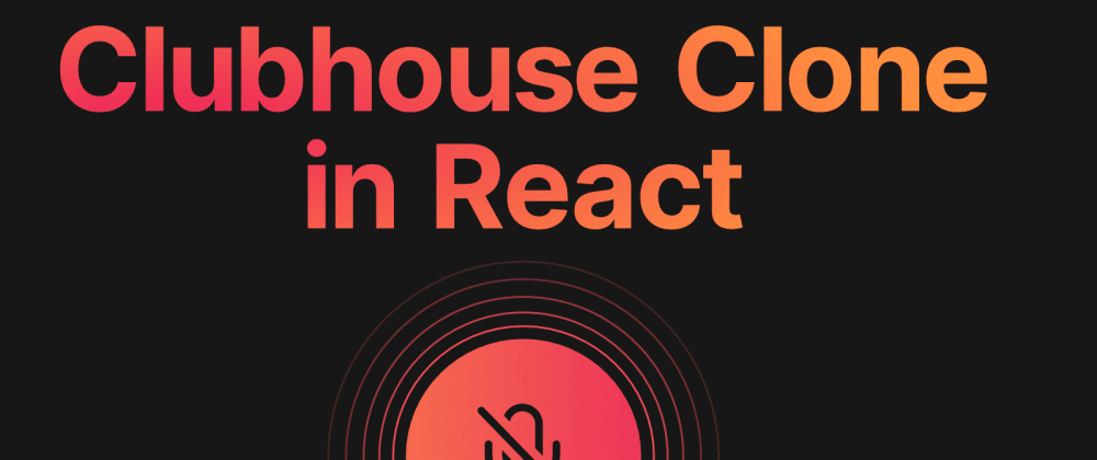 Cover Image for Building Clubhouse clone in React