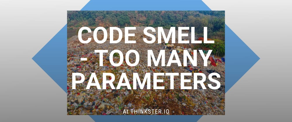 Cover image for Code Smell — Too Many Parameters