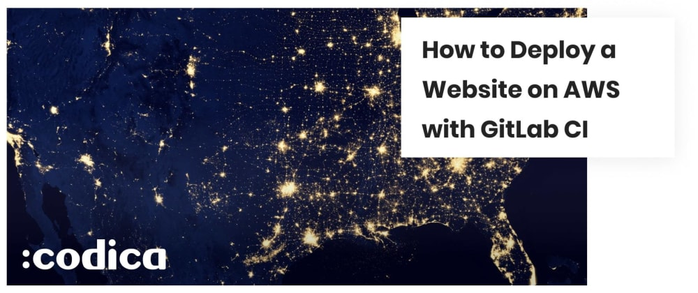 Cover image for How to Deploy a Static Website to AWS with GitLab CI