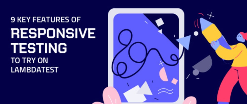Cover image for 9 Key Features Of Responsive Testing