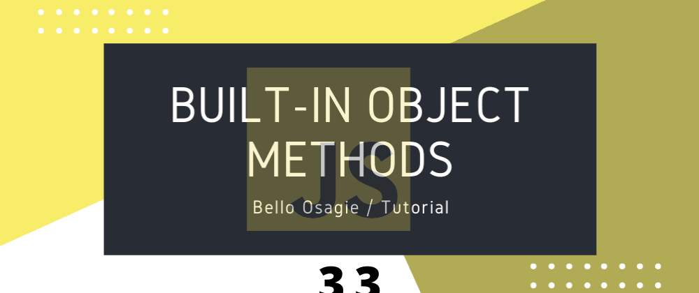 Cover image for JavaScript Built-in Object Methods