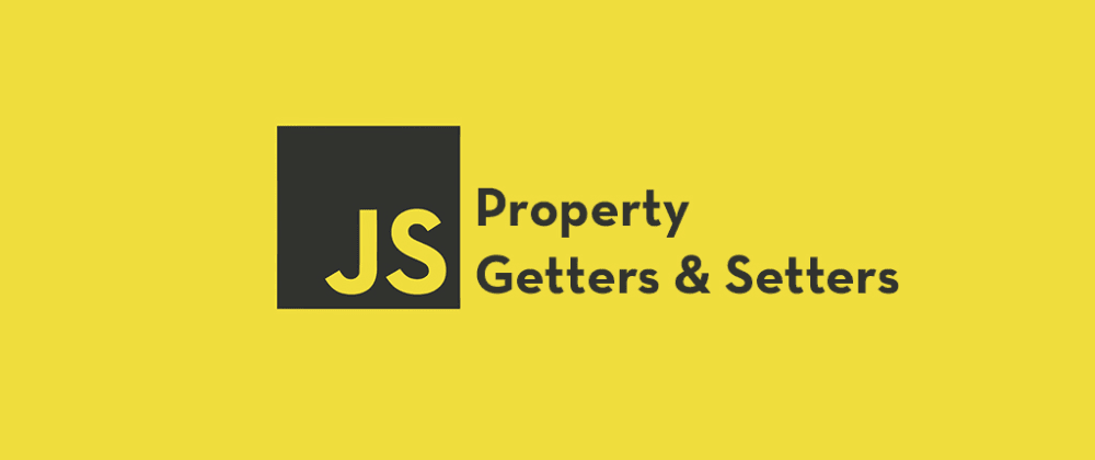 Cover image for Introduction to JavaScript Property Getters and Setters (Accessor Properties)