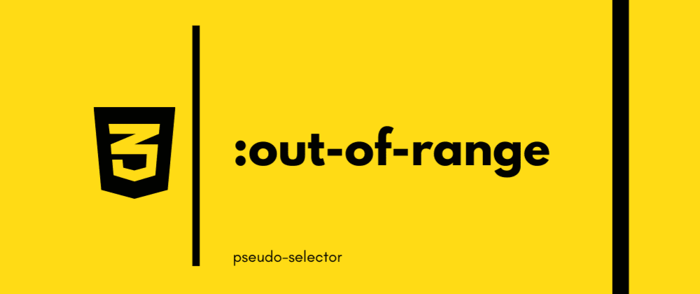 Cover image for :out-of-range pseudo-selector : CSS