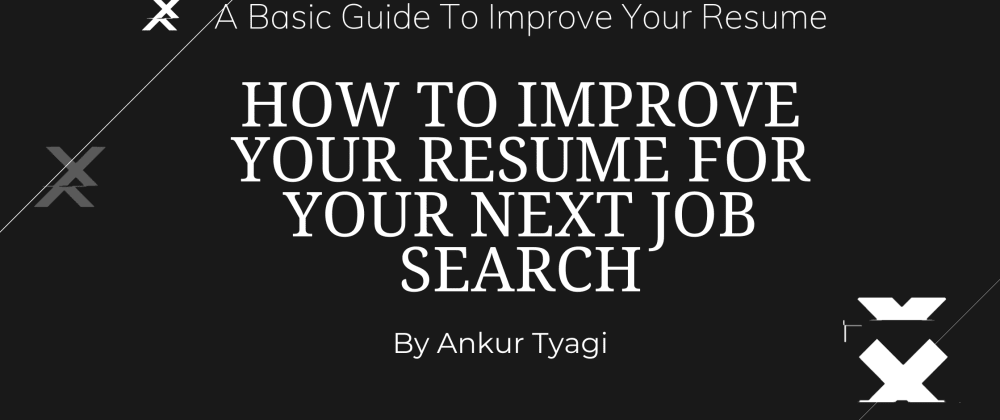 Cover image for How to Improve Your Resume For Your Next Job Search!