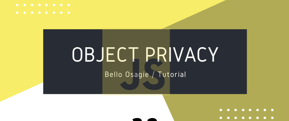 Cover image for JavaScript Object Privacy