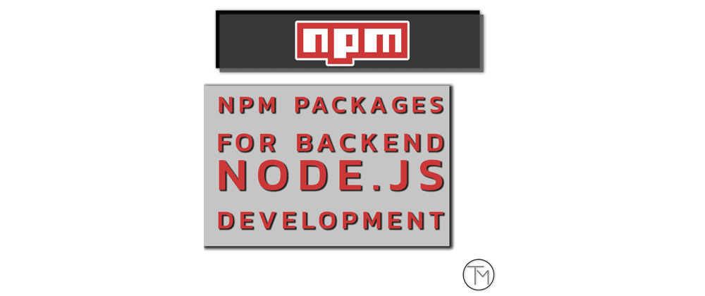 Cover image for NPM packages for backend Node.js development
