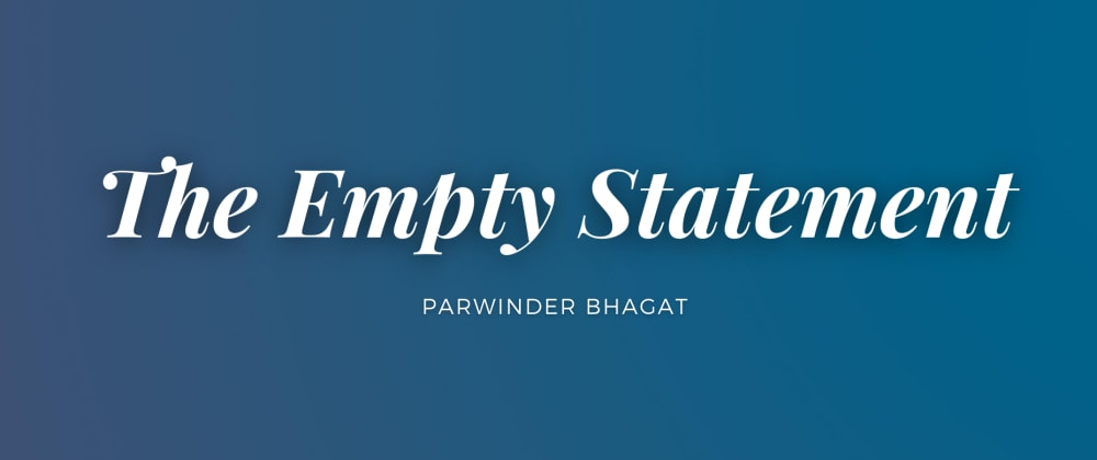 Cover image for The Empty Statement in JavaScript