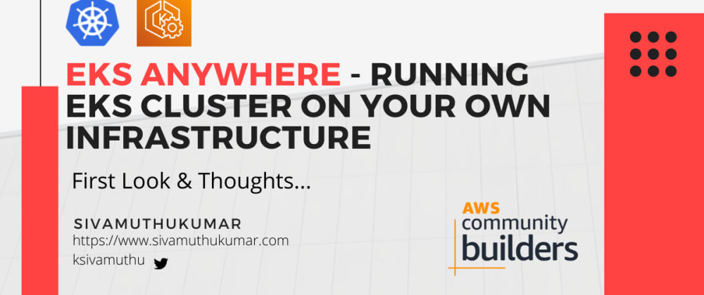 Cover image for EKS Anywhere - Running EKS Cluster on your own infrastructure